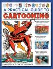 A Practical Guide to Cartooning: Learn to Draw Cartoons with 1500 Illustrations Cover Image