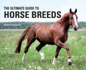 The Ultimate Guide to Horse Breeds Cover Image