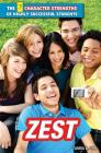 Zest (7 Character Strengths of Highly Successful Students) Cover Image