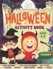Halloween Activity Book For Kids Ages 4 - 8: Funny Games & Activities For Halloween - Coloring pages, Dot to dot, Mazes, Spot the differences, Word Se Cover Image