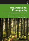 Organizational Ethnography: An Experiential and Practical Guide Cover Image