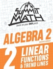 Summit Math Algebra 2 Book 2: Linear Functions and Trend Lines Cover Image