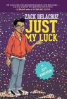 Just My Luck (Zack Delacruz #2) Cover Image
