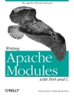 Writing Apache Modules with Perl and C: The Apache API and mod_perl Cover Image