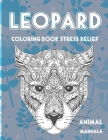 Mandala Coloring Book Stress Relief - Animal - Leopard Cover Image