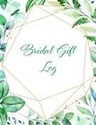 Bridal Gift Log: Bridal Shower Gift Book & Organizer Cover Image