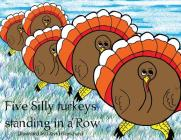 Five Silly Turkeys Standing in a Row Cover Image