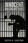 Innocent While Incarcerated: The Diary of Justin Lunsford Cover Image