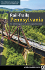 Rail-Trails Pennsylvania: The Definitive Guide to the State's Top Multiuse Trails Cover Image