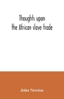 Thoughts upon the African slave trade Cover Image