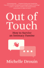 Out of Touch: How to Survive an Intimacy Famine Cover Image