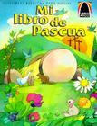 Mi Libro de Pascua: Mateo 27.57-28.10 Para Ninos (Arch Books) Cover Image