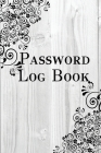 Password Log Book: An Internet Notebook and Online Organizer To Keep All Your Private Usernames and Passwords. Includes Alphabetical Tabs Cover Image