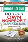 Rhode Island Do Your Own Nonprofit: The Only GPS You Need for 501c3 Tax Exempt Approval Cover Image