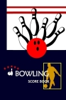 Bowling Score Book: Bowling Game Record Book Track Your Scores And Improve Your Game, Scoring Pad for Bowlers, Friends, Family and Collegu (Vol. #7) Cover Image