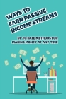 Ways To Earn Passive Income Streams: Up To Date Methods For Making Money At Any Time: How To Make Money Via Blogging Cover Image