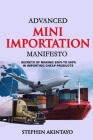 Advanced Mini Importation Manifesto: Secrets of Making 300% to 500% in Importing Cheap Products Cover Image
