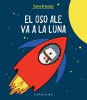 El Oso Ale Va a la Luna Cover Image
