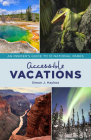 Accessible Vacations: An Insider's Guide to 10 National Parks Cover Image