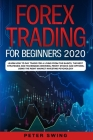 Forex Trading For Beginners 2020: Learn How To Day Trade For a Living from the Basics, The Best Strategies and Techniques on Swing, Penny Stocks and O Cover Image