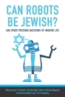 Can Robots Be Jewish? and Other Pressing Questions of Modern Life Cover Image