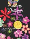 Coloring Butterflies: A Magical Stress Relieving Adult Coloring Book for Relaxation, Therapy and Inspiration with Easy Beautiful Butterfly S Cover Image