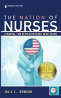 The Nation of Nurses: A Manual for Revolutionizing Healthcare Cover Image