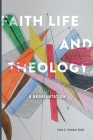 Faith, Life and Theology: A Reorientation Cover Image