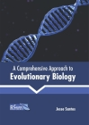 A Comprehensive Approach to Evolutionary Biology Cover Image