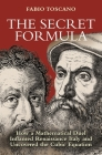 The Secret Formula: How a Mathematical Duel Inflamed Renaissance Italy and Uncovered the Cubic Equation Cover Image