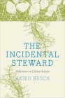 The Incidental Steward: Reflections on Citizen Science Cover Image