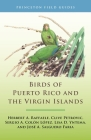 Birds of Puerto Rico and the Virgin Islands: Fully Revised and Updated Third Edition (Princeton Field Guides #146) Cover Image