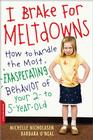 I Brake for Meltdowns: How to Handle the Most Exasperating Behavior of Your 2- to 5-Year-Old Cover Image