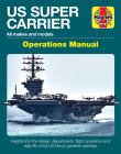 US Super Carrier: All makes and models * Insights into the design, departments, flight operations and daily life of the US Navy's greatest warships (Operations Manual) Cover Image
