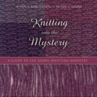 Knitting Into the Mystery: A Guide to the Shawl-Knitting Ministry Cover Image