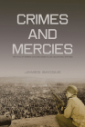 Crimes and Mercies: The Fate of German Civilians under Allied Occupation, 1944-1950 Cover Image