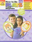 How to Do Plays with Rhymes, Grades 1-3 Cover Image