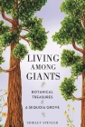 Living Among Giants: Botanical Treasures of a Sequoia Grove Cover Image