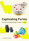 Captivating Forms: Structural Package Design in Japan Cover Image