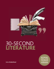 30-Second Literature: The 50 most important forms, genres and styles, each explained in half a minute (30 Second) Cover Image