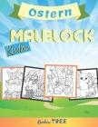 Kinder Malblock - Ostern: Ausmal-Buch für Jungen und Mädchen mit 40 tollen Tier-Motiven, Lerne für Kinder ab 2 Jahren malen Cover Image