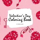 Valentine's Day Coloring Book for Teens and Young Adults (8.5x8.5 Coloring Book / Activity Book) Cover Image