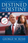 Destined for Destiny: The Unauthorized Autobiography of George W. Bush Cover Image