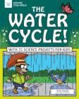 The Water Cycle!: With 25 Science Projects for Kids (Explore Your World) Cover Image
