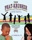 The Phat Krusher: A Guide for Kids to Better Their Lives Cover Image