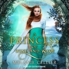 A Princess of Wind and Wave Lib/E: A Retelling of the Little Mermaid Cover Image