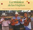 La Musica de Los Viejitos: Hispano Folk Music of the Rio Grande del Norte Cover Image