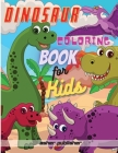 Dinosaur Coloring Book: 48 completely unique dinosaur coloring pages for kids ages 4-8! Cover Image