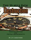 The 39-Mile Path of Destruction: Through Western and Central Massachusettes Cover Image