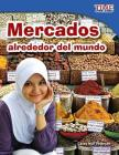 Mercados Alrededor del Mundo (Markets Around the World) (Spanish Version) (Fluent) (Time for Kids Nonfiction Readers: Level 3.1) Cover Image